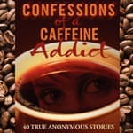 Confessions of a Caffeine Addict by  Marina Kushner audiobook