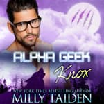 Alpha Geek by  Milly Taiden audiobook