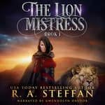 The Lion Mistress: Book 1 by  R. A. Steffan audiobook