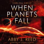 When Planets Fall by  Abby J. Reed audiobook