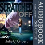 Scratched Off by  Julie C. Gilbert audiobook