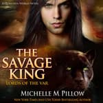 The Savage King by  Michelle M. Pillow audiobook