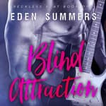 Blind Attraction by  Eden Summers audiobook