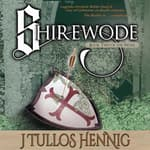 Shirewode by  J Tullos Hennig audiobook