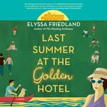 Last Summer at the Golden Hotel by  Elyssa Friedland audiobook