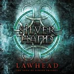 The Silver Hand by  Stephen Lawhead audiobook