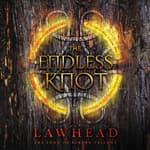 The Endless Knot by  Stephen Lawhead audiobook