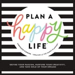 Plan a Happy Life™ by  Stephanie Fleming audiobook