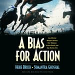A Bias for Action by  Heike Bruch audiobook