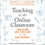 Teaching in the Online Classroom by  Doug Lemov audiobook