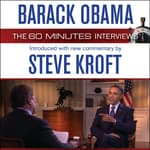 Barack Obama: The 60 Minutes Interviews by  Steve Kroft audiobook