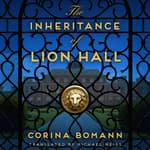 The Inheritance of Lion Hall by  Corina Bomann audiobook