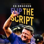 Flip the Script by  Ed Orgeron audiobook