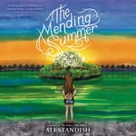 The Mending Summer by  Ali Standish audiobook