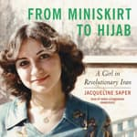 From Miniskirt to Hijab by  Jacqueline Saper audiobook