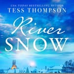 Riversnow by  Tess Thompson audiobook