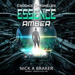 Essence: Amber by  Nick Braker audiobook