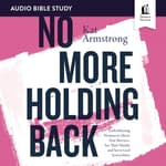 No More Holding Back: Audio Bible Studies by  Kat Armstrong audiobook