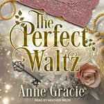 The Perfect Waltz by  Anne Gracie audiobook