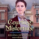 Courting Misfortune by  Regina Jennings audiobook