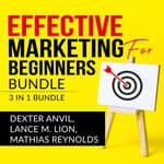 Effective Marketing for Beginners Bundle:  by  Lance M. Lion audiobook