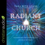 Radiant Church by  Tara Beth Leach audiobook