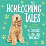 Homecoming Tales by  Old Friends Senior Dog Sanctuary audiobook