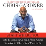 Start Where You Are by  Chris Gardner audiobook
