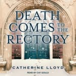 Death Comes to the Rectory by  Catherine Lloyd audiobook