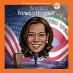 Who Is Kamala Harris? by  Kirsten Anderson audiobook