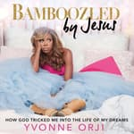 Bamboozled By Jesus by  Yvonne Orji audiobook