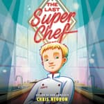 The Last Super Chef by  Chris Negron audiobook