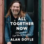 All Together Now by  Alan Doyle audiobook