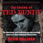 The Enigma of Ted Bundy by  Kevin Sullivan audiobook