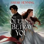 The Queen Will Betray You by  Sarah Henning audiobook
