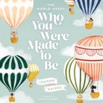 The World Needs Who You Were Made to Be by  Joanna Gaines audiobook