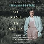 My Name Is Selma by  Selma van de Perre audiobook