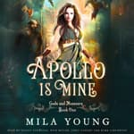 Apollo Is Mine by  Mila Young audiobook