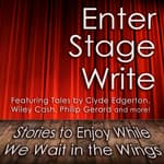 Enter Stage Write by  Clyde Edgerton audiobook