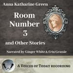 Room Number Three and Other Stories by  Anna Katharine Green audiobook