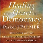 Healing the Heart of Democracy by  Parker J. Palmer audiobook