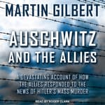 Auschwitz and The Allies by  Martin Gilbert audiobook