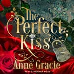 The Perfect Kiss by  Anne Gracie audiobook