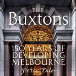 The Buxtons: 150 Years of Developing Melbourne by  Peter Yule audiobook