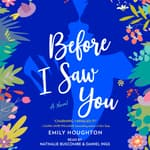 Before I Saw You by  Emily Houghton audiobook