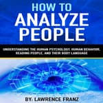How to Analyze People -By: Lawrence Franz by  Lawrence Franz audiobook