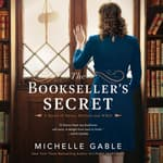 The Bookseller's Secret by  Michelle Gable audiobook