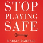 Stop Playing Safe by  Margie Warrell audiobook