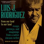 From Our Land to Our Land by  Luis J. Rodriguez audiobook