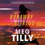 The Runaway Heiress by  Meg Tilly audiobook